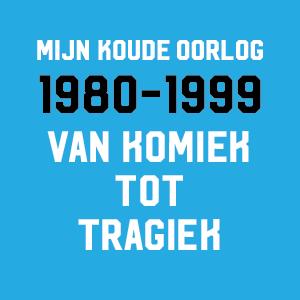 Afbeelding voor voorstelling 1980-1999 Van Komiek tot Tragiek